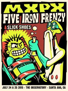 Mxpx - Five Iron Frenzy - Slick Shoes July 24th and 25th at The Observatory in Santa Ana, CA.